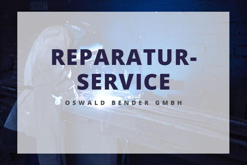 Reparaturservice der Oswald Bender GmbH