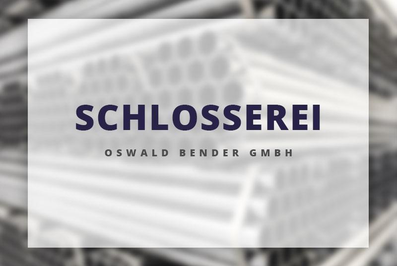 Schlosserei Oswald Bender GmbH